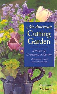 American Cutting Garden By McIntire, Suzanne