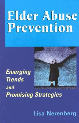 Elder Abuse Prevention By Nerenberg, Lisa