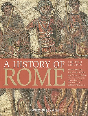 A History of Rome By Le Glay, Marcel/ Voisin, Jean-Louis/ Le Bohec, Yann/ Cherry, David/ Kyle, Donald G.