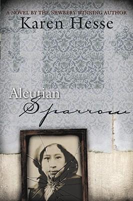 Aleutian Sparrow By Hesse, Karen/ McGillivray, Kim